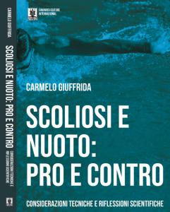 Scoliosi e Nuoto: Pro e Contro-Considerazionitecniche e riflessioni scientifiche-libro-Carmelo Giuffrida-Cavinato Editore International